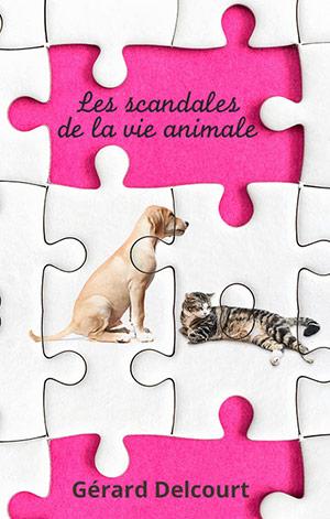 Les scandales de la vie animale